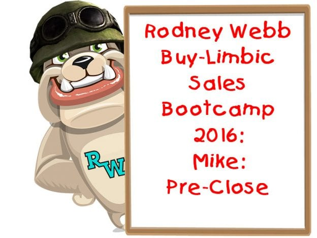 Rodney Webb Bootcamp 2016 4: Mike: Pre-Close course image